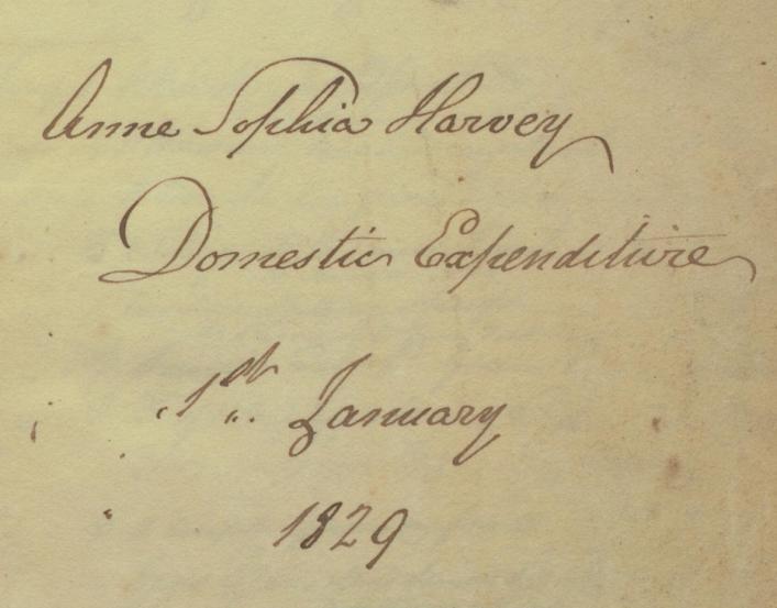 Anne Sophia Harvey Domestic Expenditure 1829