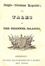 The frontispiece of Anglo-Norman Legends, printed by Barbet in Guernsey